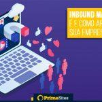 Inbound Marketing o que é e como aplicar na sua empresa